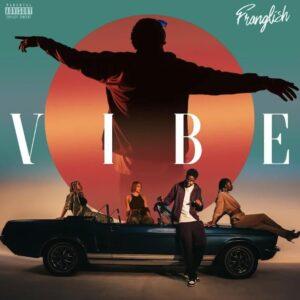 Télécharger Franglish – VIBE Album Complet Mp3 et écoute Gratuit